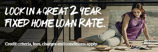 Lock in a great 2 year fixed home loan rate. Credit criteria, fees, charges and conditions apply.