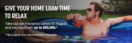 Give your home loan time to relax. Take out car insurance before 31 August and you could win up to $50,000. T&Cs apply and documentation required.