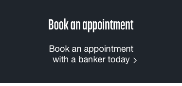 Book an appointment with a banker today