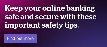 Keep your online banking safe and secure with these important safety tips.