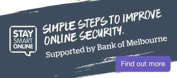 Stay smart online. Simple steps to improve online security.