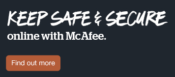 Keep safe & secure with McAfee.