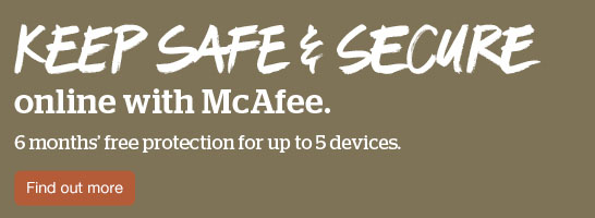 Keep safe and secure online with McAfee.