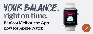 Your balance right on time. Bank of Melbourne App now for Apple Watch